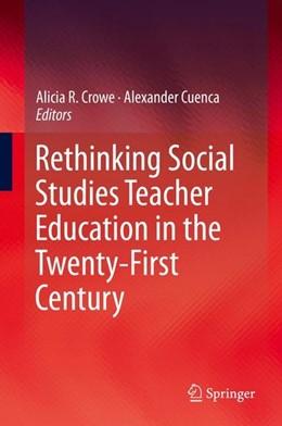 Abbildung von Crowe / Cuenca   Rethinking Social Studies Teacher Education in the Twenty-First Century   1. Auflage   2015   beck-shop.de