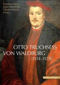 Abbildung von Lukas / Oswald SJ / Wiener | Otto Truchsess von Waldburg (1514–1573) | 2016