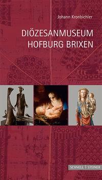 Abbildung von Kronbichler | Diözesanmuseum Hofburg Brixen | 2016
