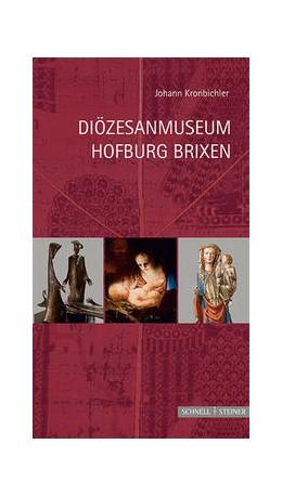 Abbildung von Kronbichler | Diözesanmuseum Hofburg Brixen | 2016 | Kunstschätze aus tausend Jahre... | 3