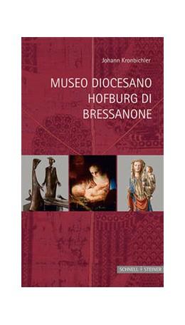 Abbildung von Kronbichler   Museo Diocesano Hofburg di Bressanone   1. Auflage   2016   3i   beck-shop.de