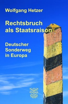 Abbildung von Hetzer | Rechtsbruch als Staatsraison | 1. Auflage | 2016 | beck-shop.de