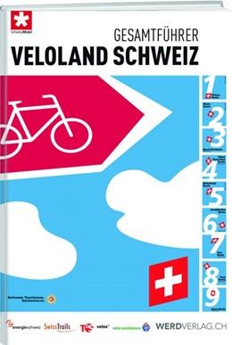 Abbildung von Gesamtführer Veloland Schweiz | Neuauflage | 2016