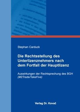 Abbildung von Carduck | Die Rechtsstellung des Unterlizenznehmers nach dem Fortfall der Hauptlizenz | 2016 | Auswirkungen der Rechtsprechun... | 131