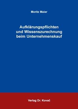 Abbildung von Maier   Aufklärungspflichten und Wissenszurechnung beim Unternehmenskauf   1. Auflage   2016   200   beck-shop.de
