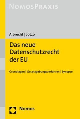 Abbildung von Albrecht / Jotzo | Das neue Datenschutzrecht der EU | 1. Auflage | 2016 | beck-shop.de