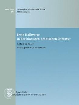 Abbildung von Spitaler, Anton / Müller, Kathrin | Erste Halbverse in der klassisch-arabischen Literatur | 1. Auflage | 2016 | Heft 142 | beck-shop.de