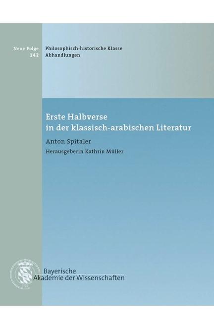 Cover: Anton Spitaler, Erste Halbverse in der klassisch-arabischen Literatur