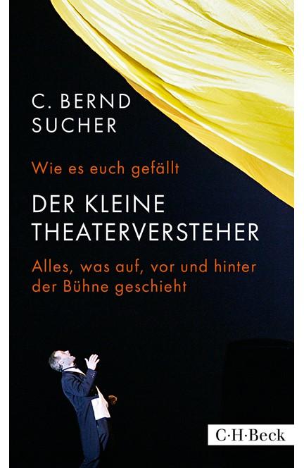 Cover: C. Bernd Sucher, Wie es euch gefällt