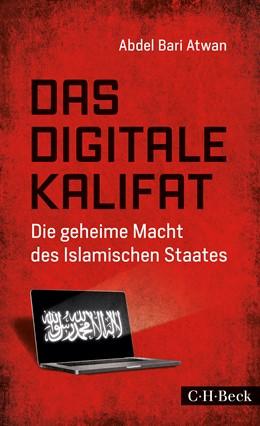 Abbildung von Atwan, Abdel Bari | Das digitale Kalifat | 2016 | Die geheime Macht des Islamisc... | 6242