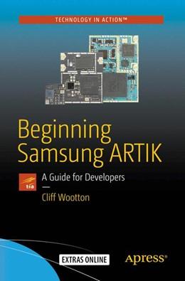 Abbildung von Wootton   Beginning Samsung ARTIK   1st ed.   2016   A Guide for Developers