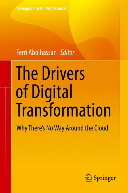 The Drivers of Digital Transformation | Abolhassan | 1st ed. 2017, 2016 | Buch (Cover)