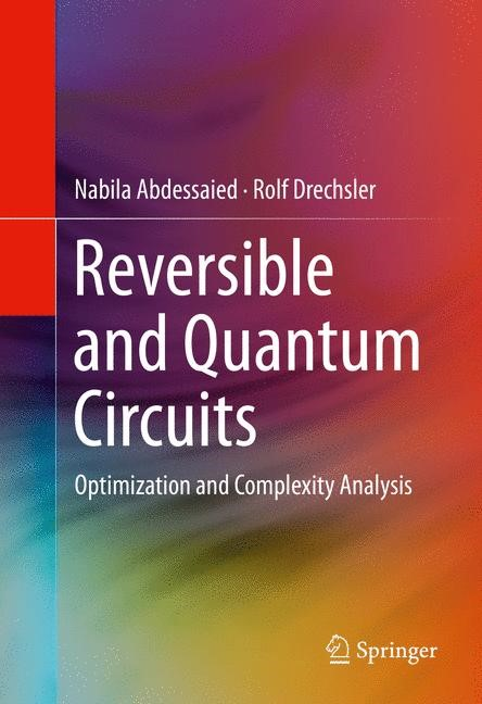 Reversible and Quantum Circuits | Abdessaied / Drechsler | 1st ed. 2016, 2016 | Buch (Cover)