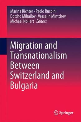 Abbildung von Richter / Ruspini / Mihailov / Mintchev / Nollert | Migration and Transnationalism Between Switzerland and Bulgaria | 1st ed. 2017 | 2016