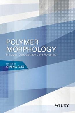 Abbildung von Guo | Polymer Morphology | 2016 | Principles, Characterization, ...
