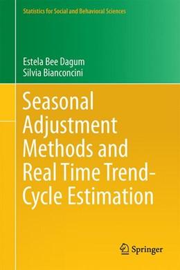 Abbildung von Bee Dagum / Bianconcini | Seasonal Adjustment Methods and Real Time Trend-Cycle Estimation | 1st ed. 2016 | 2016