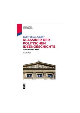 Abbildung von Reese-Schäfer | Klassiker der politischen Ideengeschichte | 3., überarbeitete und erweiterte Auflage., 3rd edition | 2016 | Von Platon bis Marx