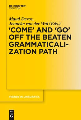 Abbildung von Devos / van der Wal | 'COME' and 'GO' off the Beaten Grammaticalization Path | 2016