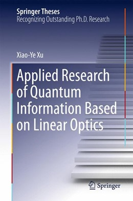Abbildung von Xu | Applied Research of Quantum Information Based on Linear Optics | 1st ed. 2016 | 2016