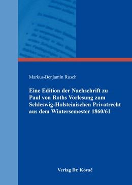Abbildung von Rusch | Eine Edition der Nachschrift zu Paul von Roths Vorlesung zum Schleswig-Holsteinischen Privatrecht aus dem Wintersemester 1860/61 | 2016 | 73