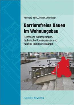 Abbildung von Jahn / Zweschper   Barrierefreies Bauen im Wohnungsbau.   1. Auflage   2016   beck-shop.de