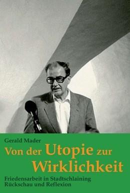 Abbildung von Mader | Von der Utopie zur Wirklichkeit | 1. Auflage | 2016 | beck-shop.de