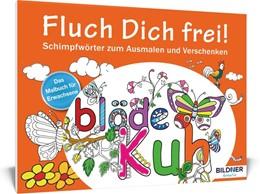 Abbildung von Das Malbuch für Erwachsene: Fluch Dich frei! | 1. Auflage | 2016 | beck-shop.de