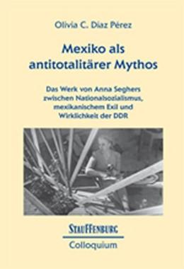 Abbildung von Díaz Pérez | Mexiko als antitotalitärer Mythos | 1. Auflage | 2016 | beck-shop.de