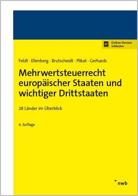 Mehrwertsteuerrecht europäischer Staaten und wichtiger Drittstaaten   Feldt / Ellenberg / Brutscheidt / Plikat / Gerhards   4. Auflage, 2016 (Cover)
