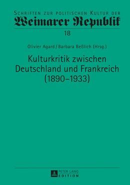 Abbildung von Agard / Beßlich | Kulturkritik zwischen Deutschland und Frankreich (1890–1933) | 1. Auflage | 2016 | 18 | beck-shop.de