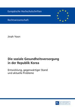 Abbildung von Yoon | Die soziale Gesundheitsversorgung in der Republik Korea | 2016 | Entwicklung, gegenwärtiger Sta... | 5825