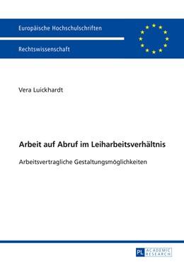Abbildung von Luickhardt | Arbeit auf Abruf im Leiharbeitsverhältnis | 1. Auflage | 2016 | 5828 | beck-shop.de