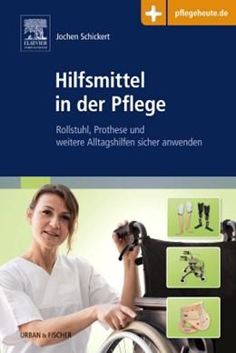 Abbildung von Schickert   Hilfsmittel in der Pflege   2016   Rollstuhl, Prothese und weiter...