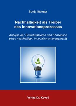 Abbildung von Stanger | Nachhaltigkeit als Treiber des Innovationsprozesses | 1. Auflage | 2016 | 452 | beck-shop.de