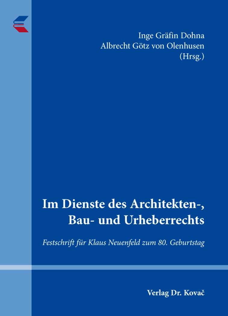 Abbildung von Gräfin Dohna / Götz von Olenhusen | Im Dienste des Architekten-, Bau- und Urheberrechts | 2016