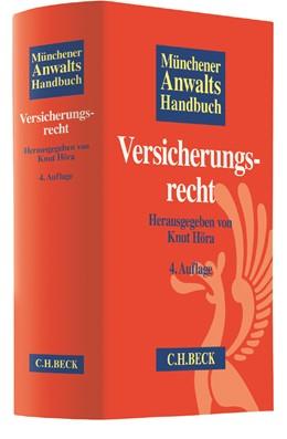 Abbildung von Münchener Anwaltshandbuch Versicherungsrecht | 4., überarbeitete und erweiterte Auflage | 2017