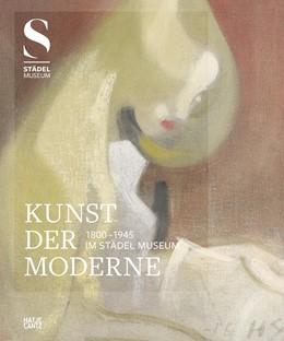 Abbildung von Krämer / Hollein | Kunst der Moderne (1800-1945) im Städel Museum | 2016