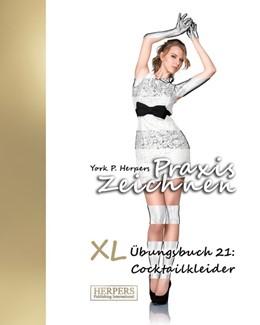 Abbildung von Herpers | Praxis Zeichnen - XL Übungsbuch 21: Cocktailkleider | 21. Auflage | 2016 | beck-shop.de