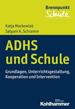 Abbildung von Mackowiak / Schramm | ADHS und Schule | 1. Auflage | 2016 | beck-shop.de