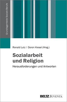 Abbildung von Lutz / Kiesel | Sozialarbeit und Religion | 1. Auflage | 2016 | beck-shop.de