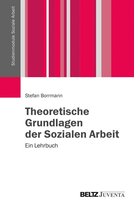 Theoretische Grundlagen der Sozialen Arbeit | Borrmann, 2016 | Buch (Cover)