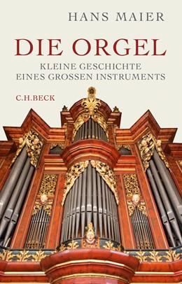 Abbildung von Maier, Hans | Die Orgel | 1. Auflage | 2016 | beck-shop.de