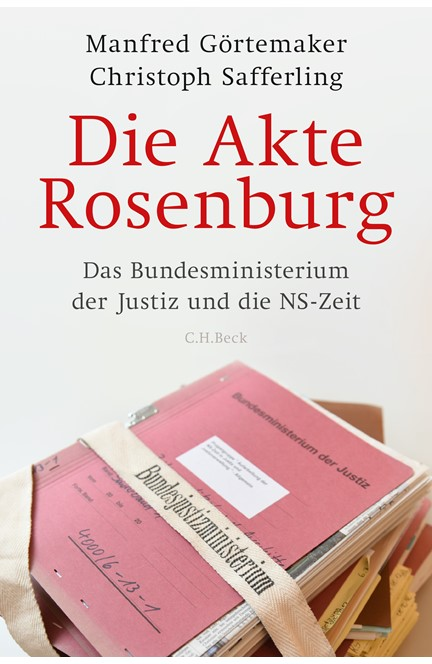 Cover: Christoph Safferling|Manfred Görtemaker, Die Akte Rosenburg