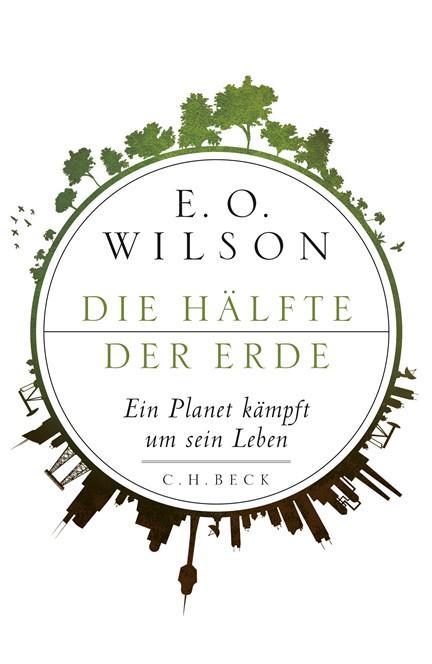 Cover: Edward O. Wilson, Die Hälfte der Erde