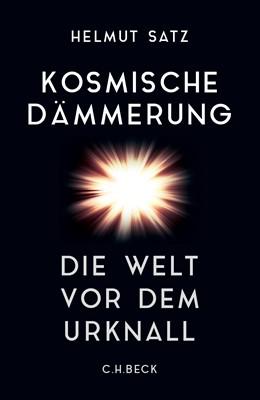 Abbildung von Satz, Helmut   Kosmische Dämmerung   2016   Die Welt vor dem Urknall
