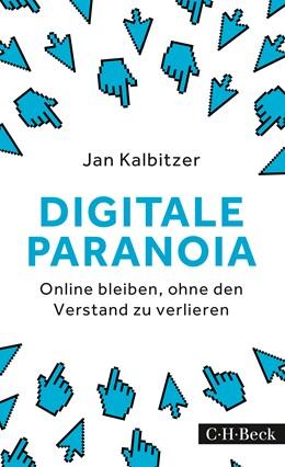 Abbildung von Kalbitzer, Jan | Digitale Paranoia | 1. Auflage | 2016 | 6248 | beck-shop.de