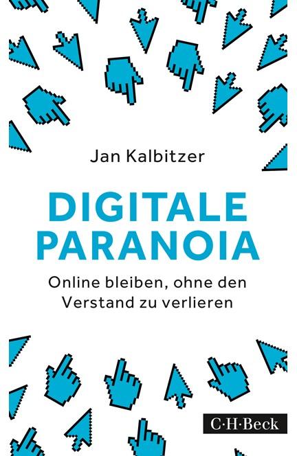Cover: Jan Kalbitzer, Digitale Paranoia