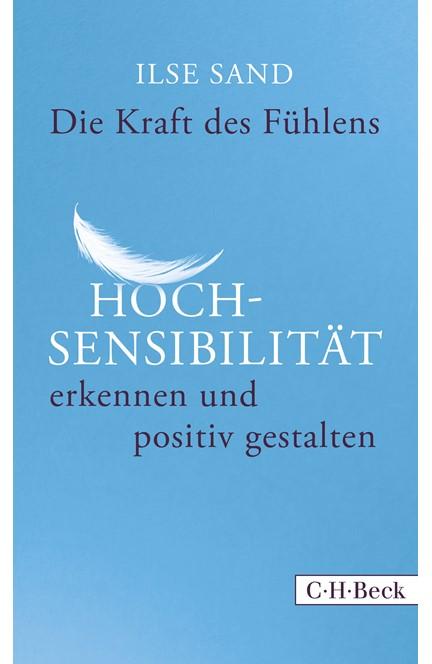 Cover: Ilse Sand, Die Kraft des Fühlens