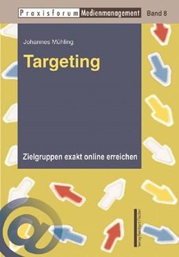 Abbildung von Mühling | Targeting | 2009 | Zielgruppen exakt online errei...