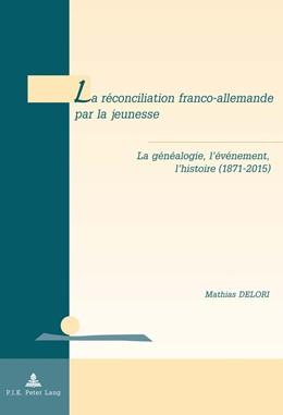 Abbildung von Delori   La réconciliation franco-allemande par la jeunesse   1. Auflage   2016   18   beck-shop.de